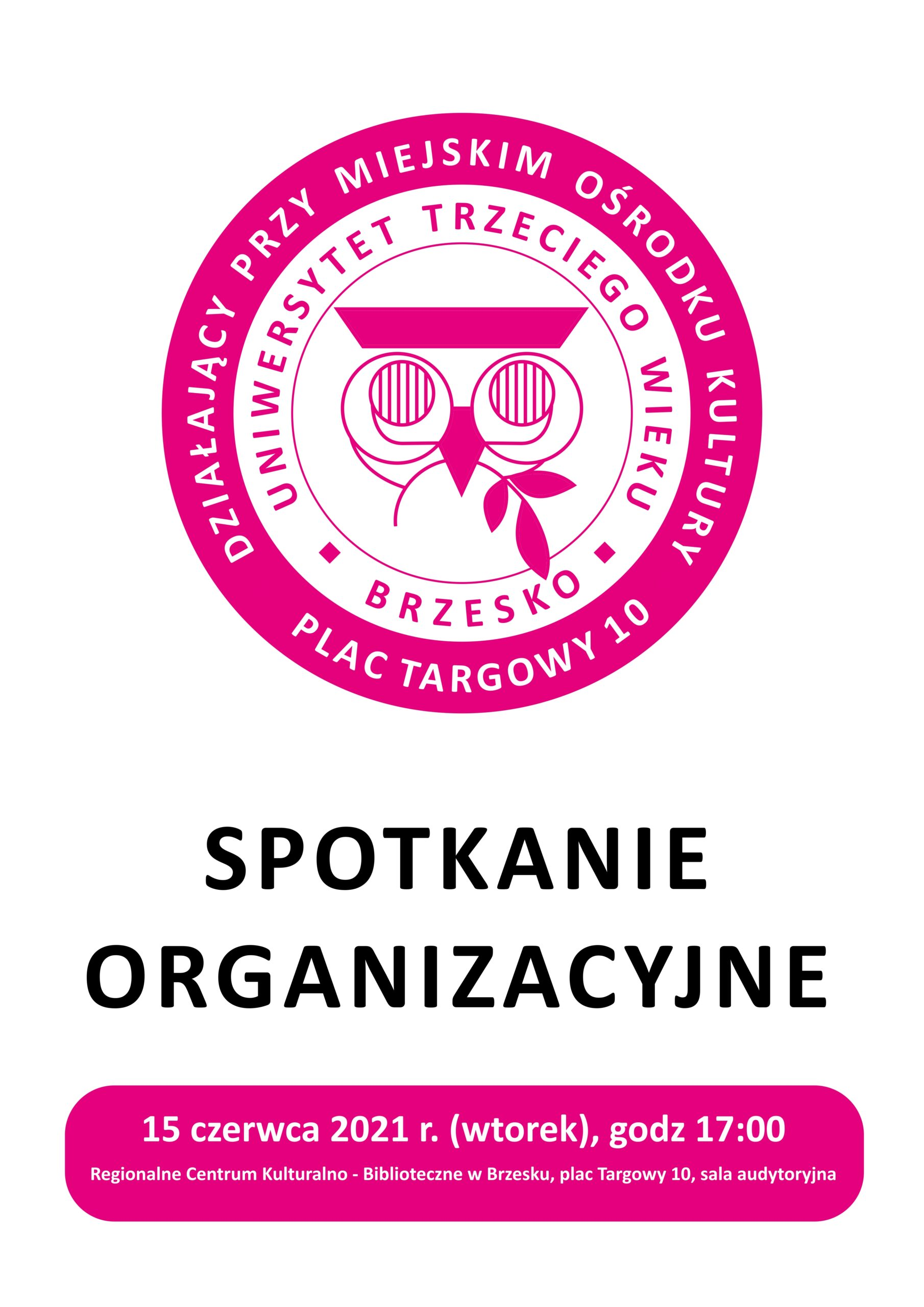 Spotkanie organizacyjne Uniwersytetu Trzeciego Wieku – 15 czerwca 2021